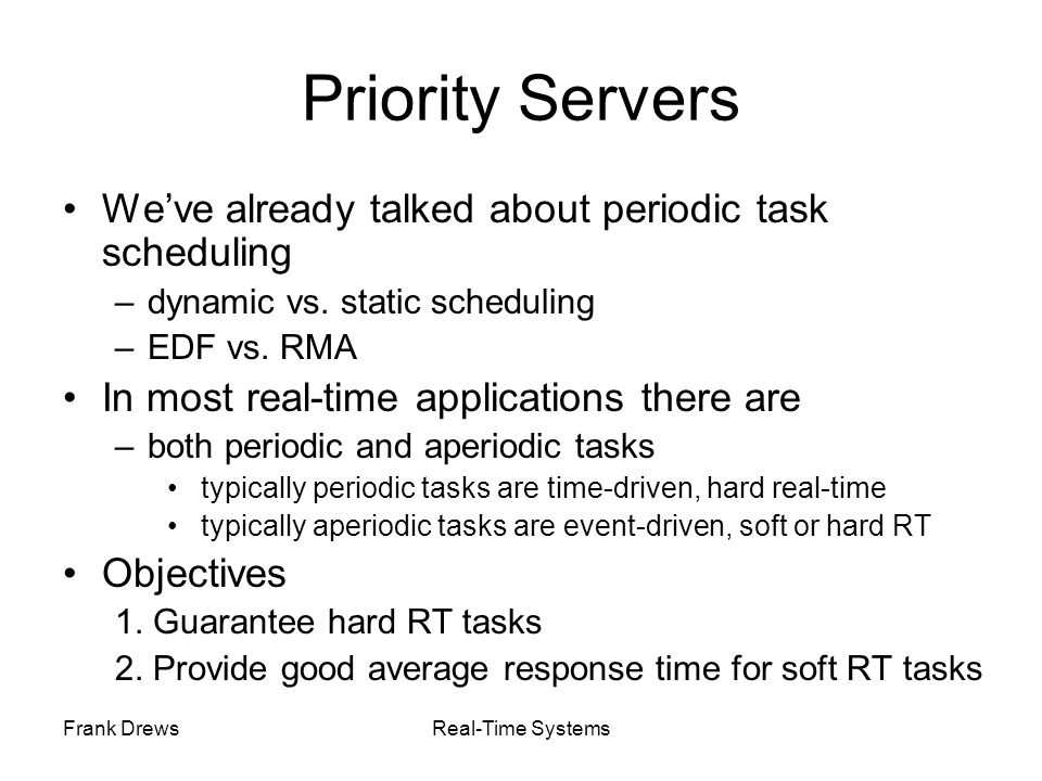 Priority Servers We've already talked about periodic task scheduling