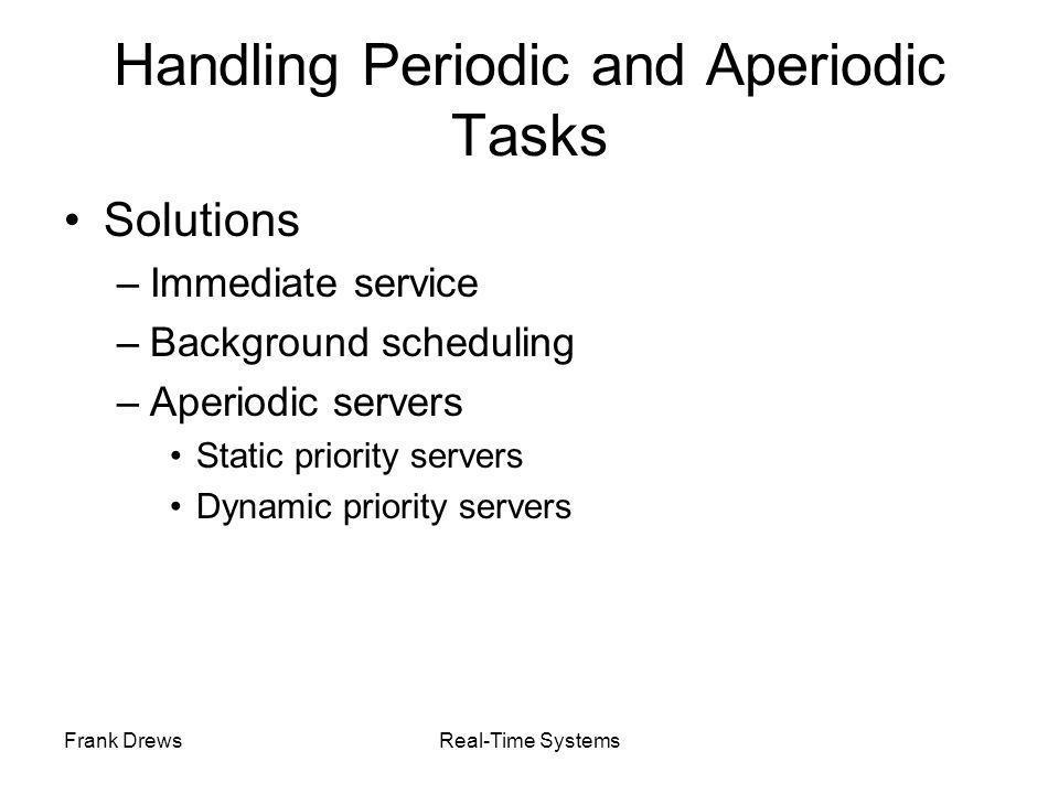 Handling Periodic and Aperiodic Tasks