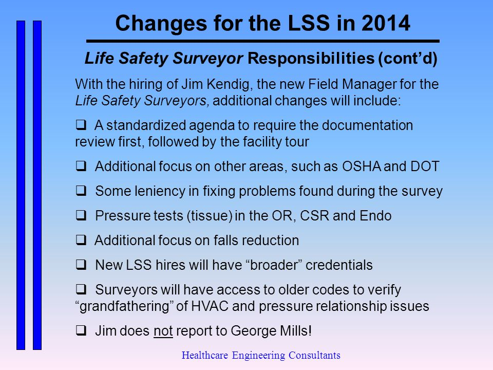 Changes for the LSS in 2014 Life Safety Surveyor Responsibilities (cont'd)
