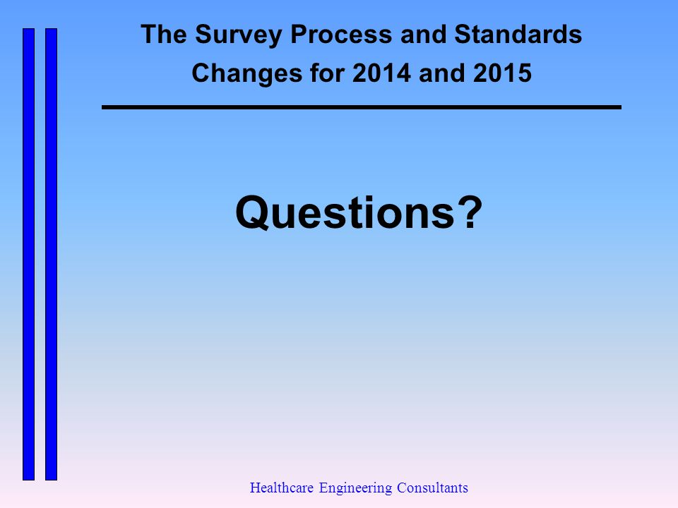 The Survey Process and Standards Changes for 2014 and 2015