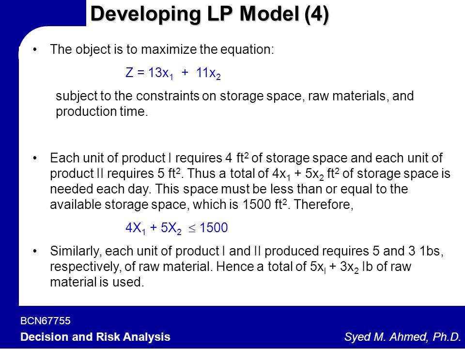 Developing LP Model (4) The object is to maximize the equation: