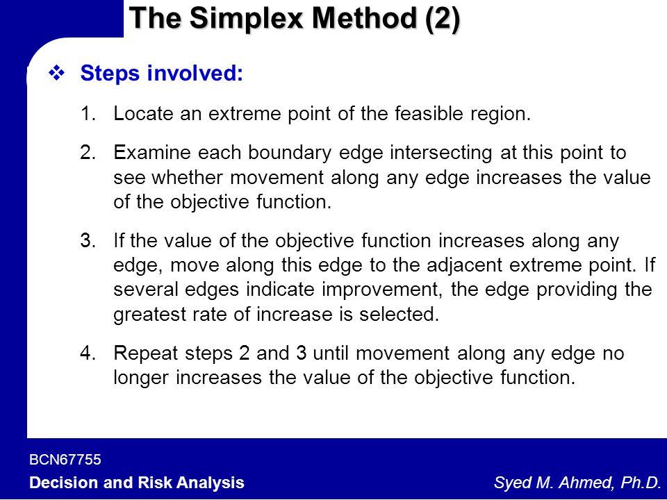 The Simplex Method (2) Steps involved: