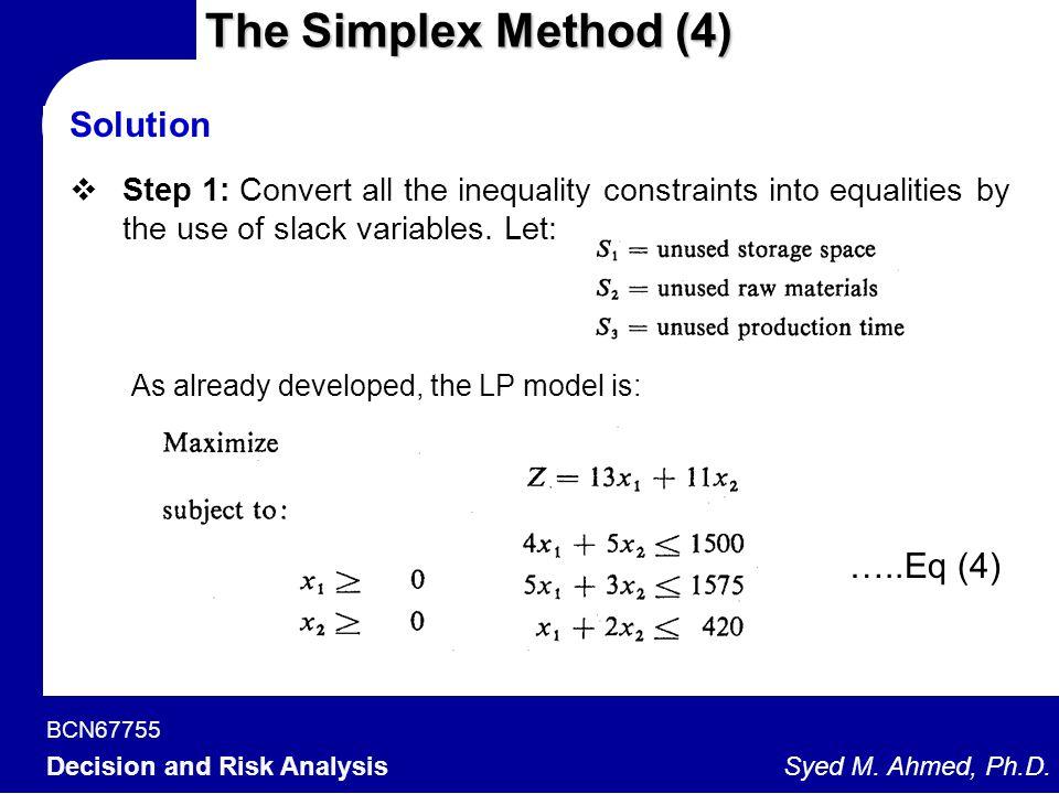 The Simplex Method (4) Solution …..Eq (4)