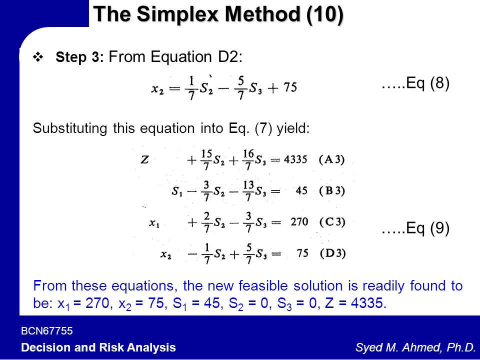 The Simplex Method (10) …..Eq (8) …..Eq (9) Step 3: From Equation D2: