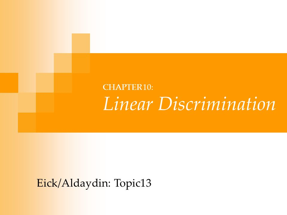 CHAPTER 10: Linear Discrimination