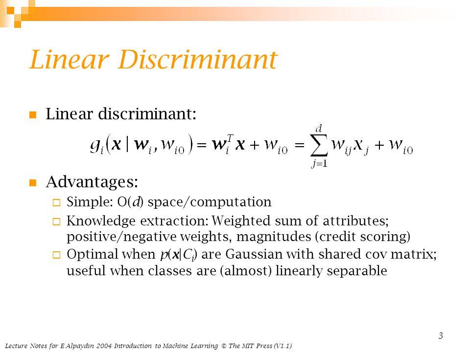 Linear Discriminant Linear discriminant: Advantages: