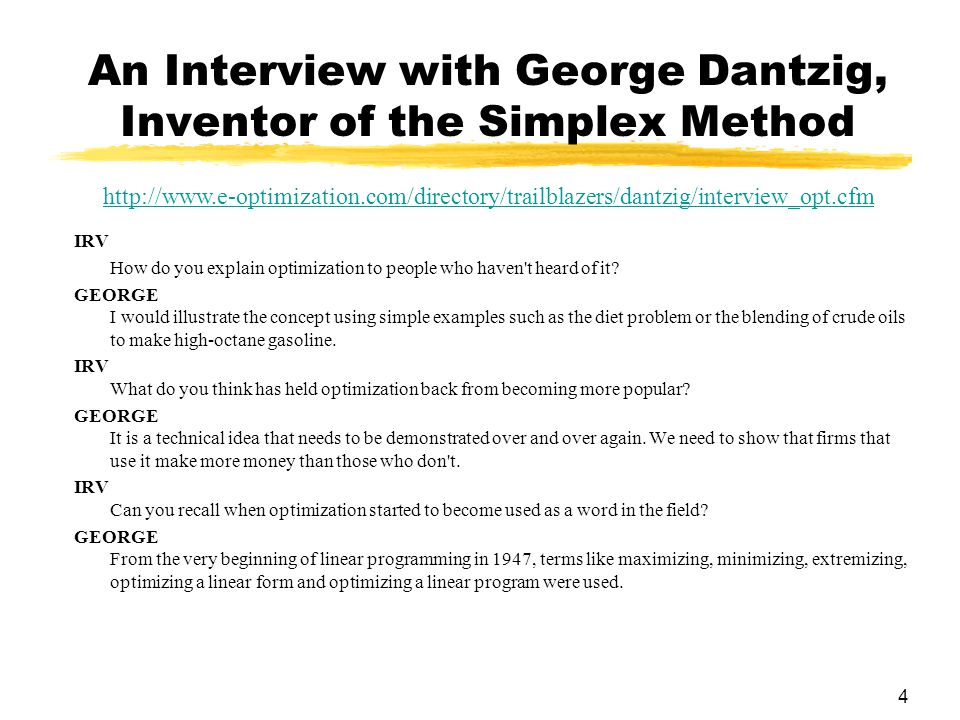 An Interview with George Dantzig, Inventor of the Simplex Method