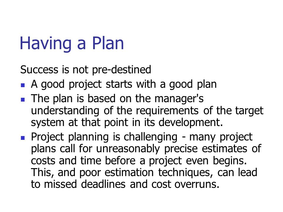 Having a Plan Success is not pre-destined