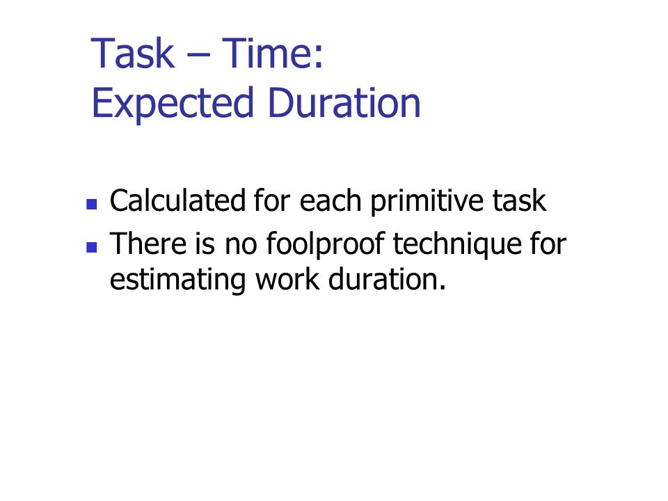 Task – Time: Expected Duration