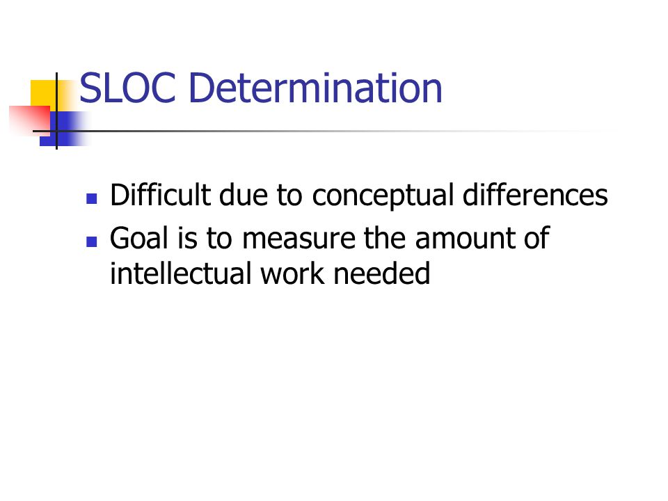 SLOC Determination Difficult due to conceptual differences