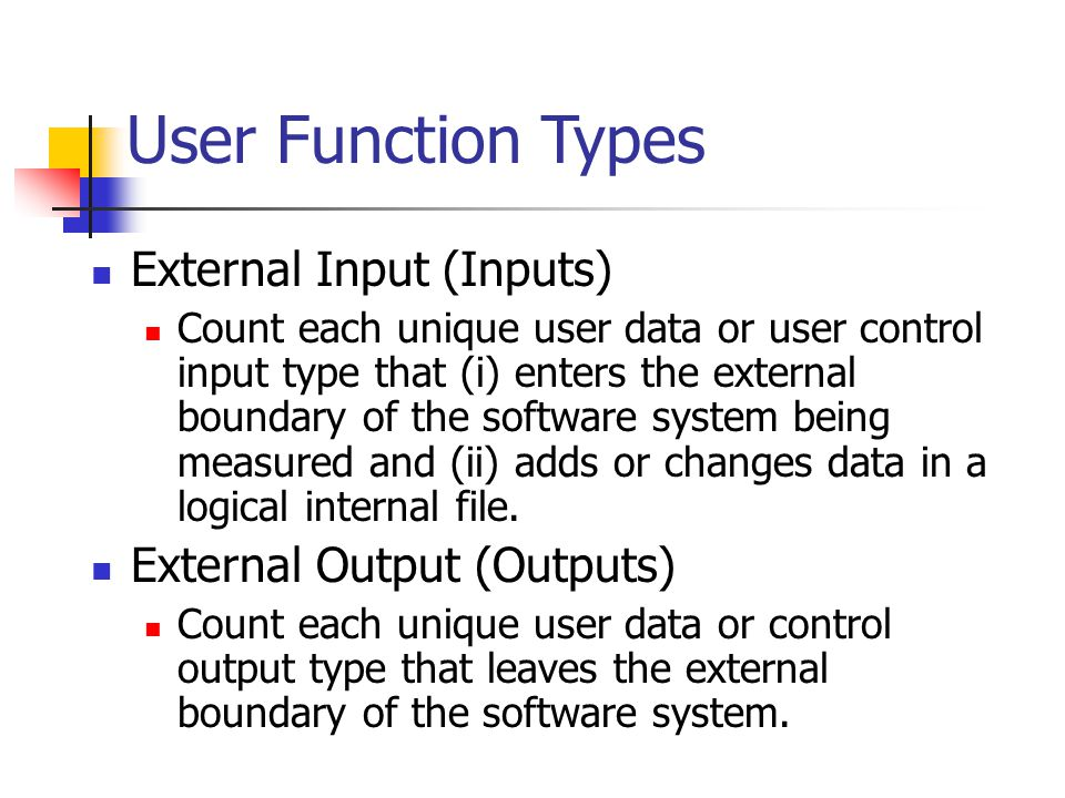 User Function Types External Input (Inputs) External Output (Outputs)