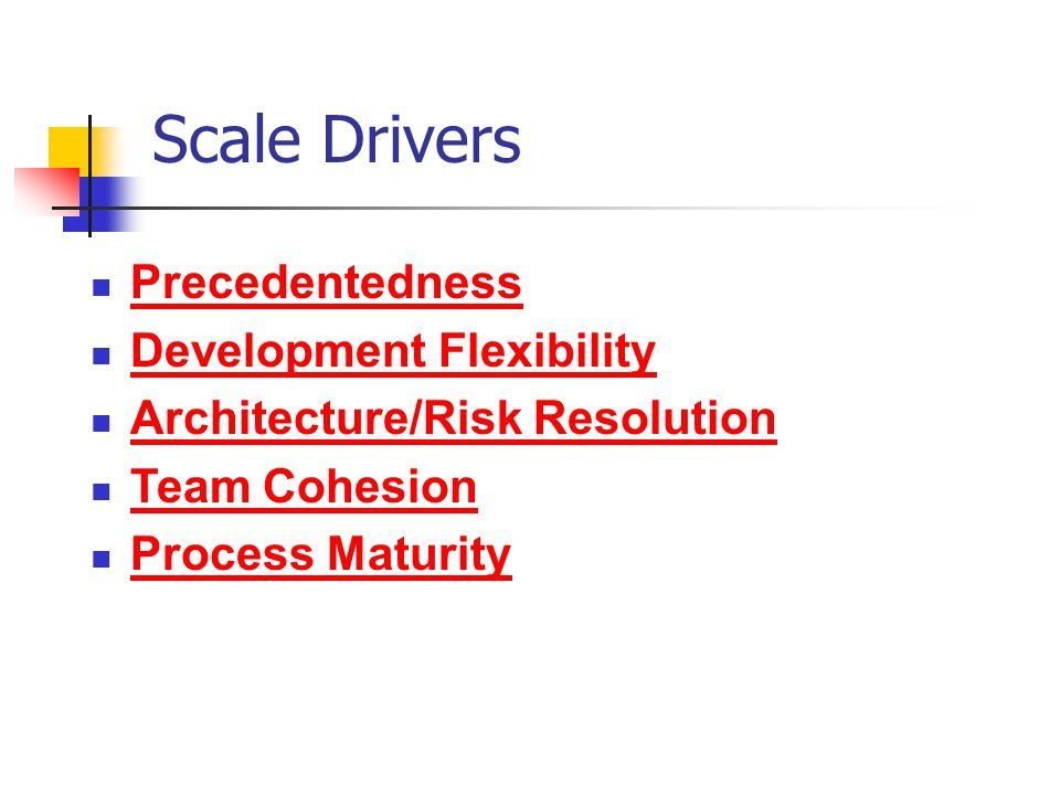 Scale Drivers Precedentedness Development Flexibility