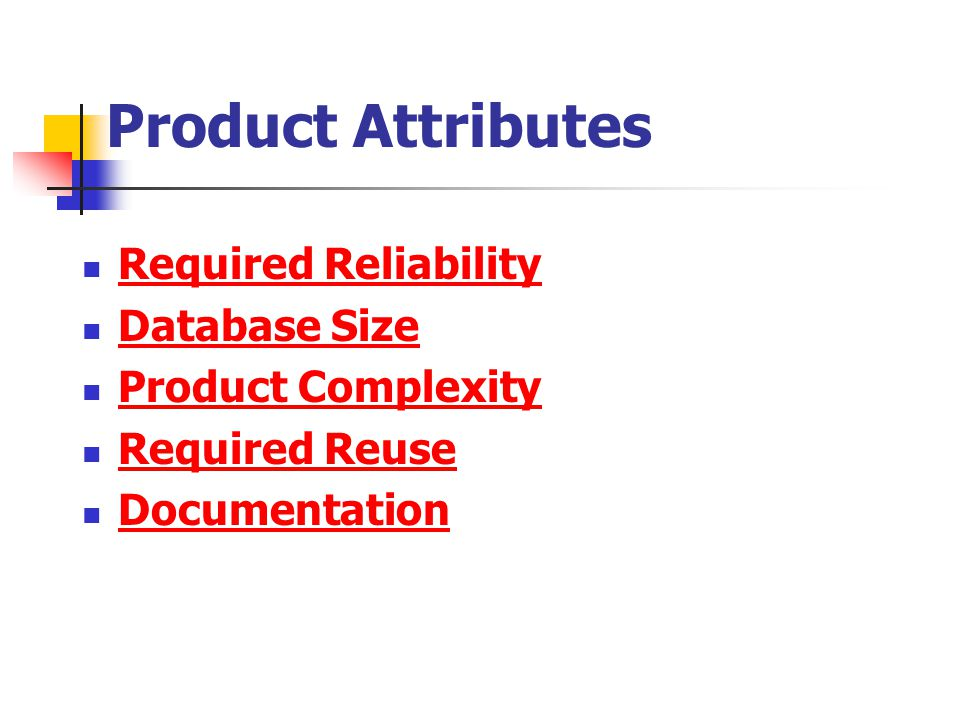 Product Attributes Required Reliability Database Size