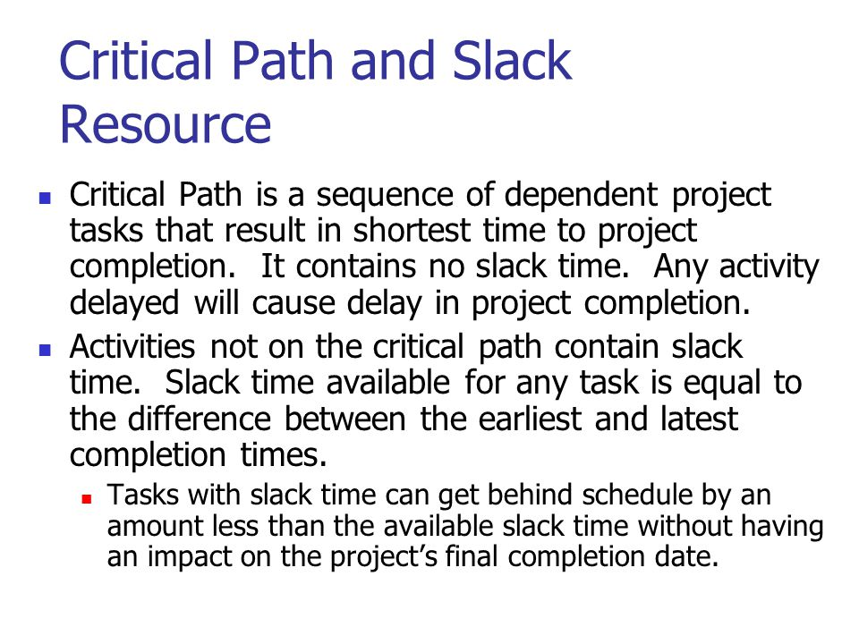Critical Path and Slack Resource