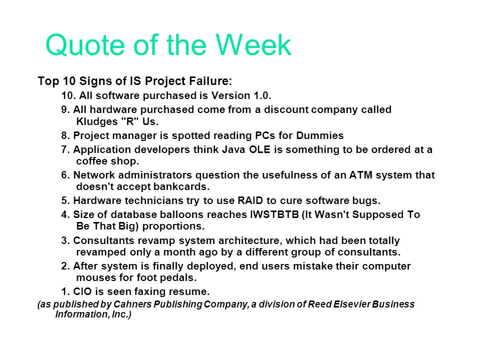Quote of the Week Top 10 Signs of IS Project Failure: