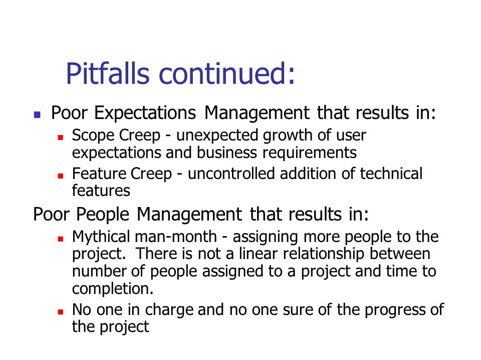 Pitfalls continued: Poor Expectations Management that results in: