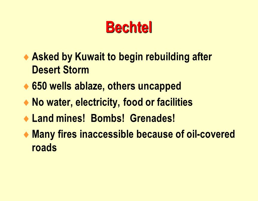 Bechtel Asked by Kuwait to begin rebuilding after Desert Storm