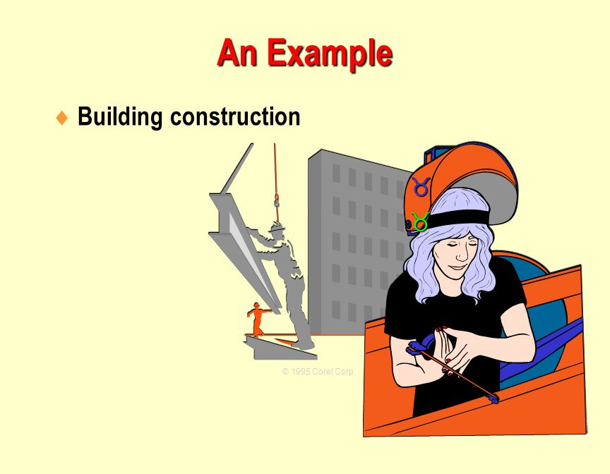 An Example Building construction  © 1995 Corel Corp.