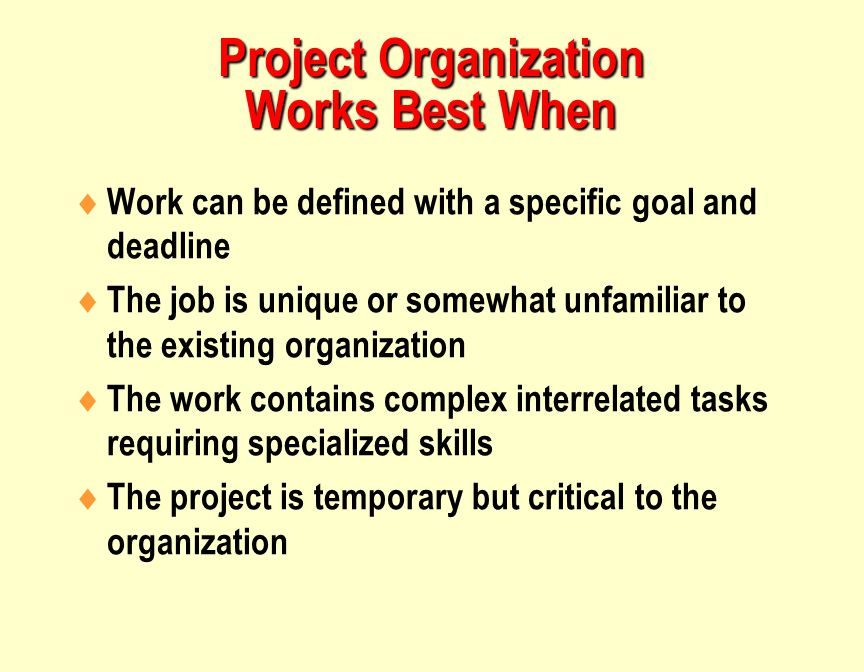 Project Organization Works Best When