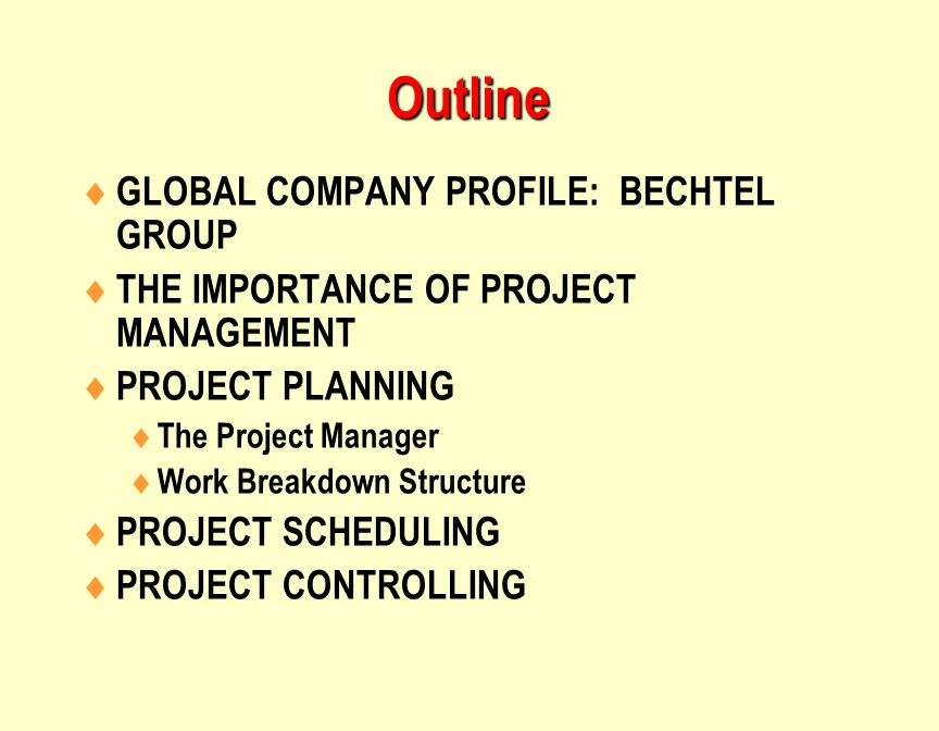 Outline GLOBAL COMPANY PROFILE: BECHTEL GROUP
