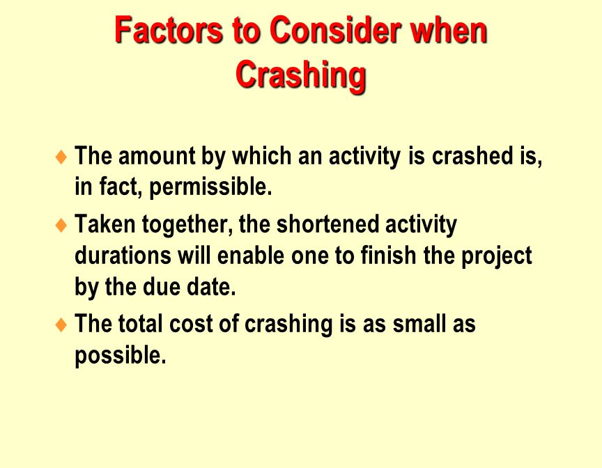 Factors to Consider when Crashing