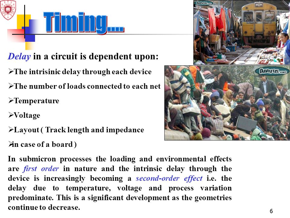 Timing.... Delay in a circuit is dependent upon: