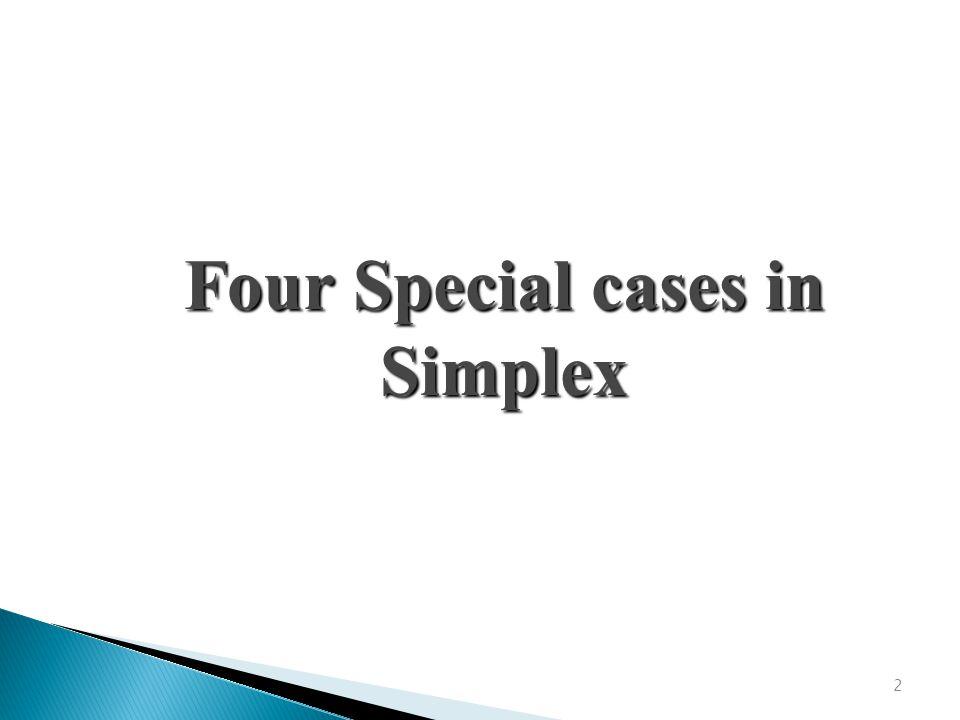 Four Special cases in Simplex
