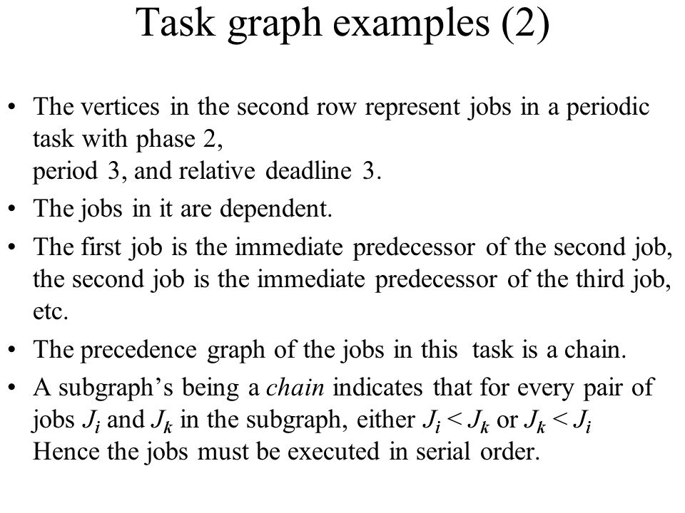 Task graph examples (2) The vertices in the second row represent jobs in a periodic task with phase 2, period 3, and relative deadline 3.