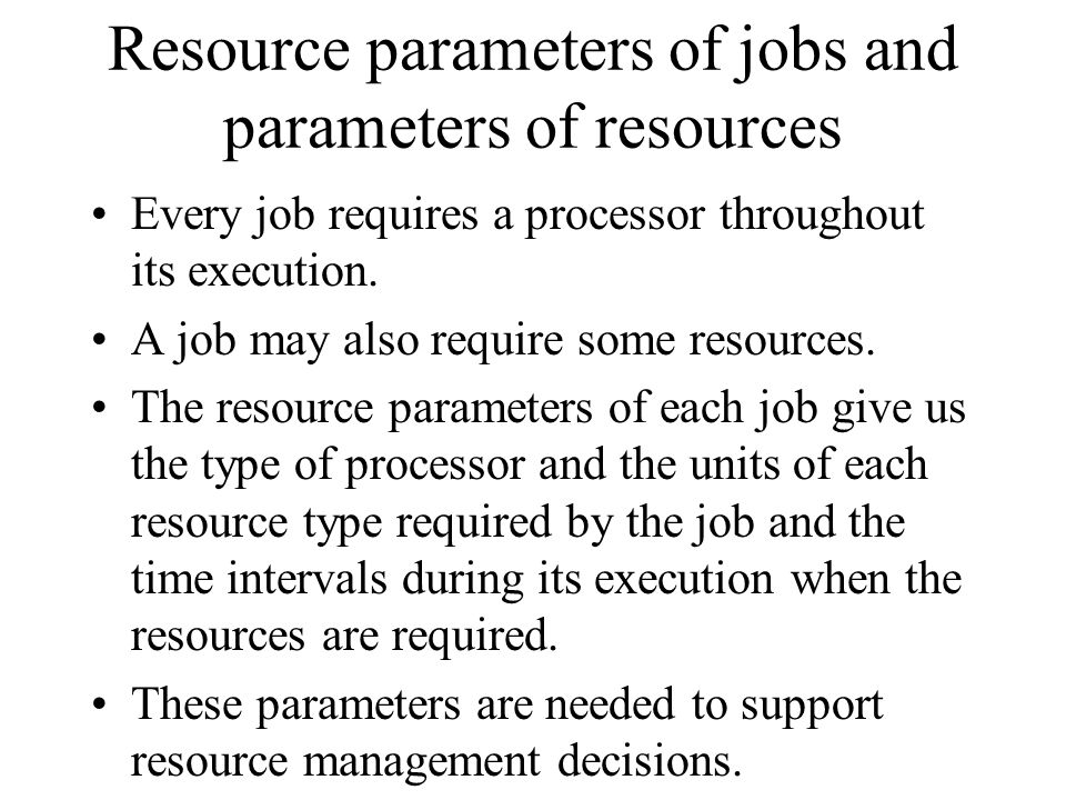 Resource parameters of jobs and parameters of resources