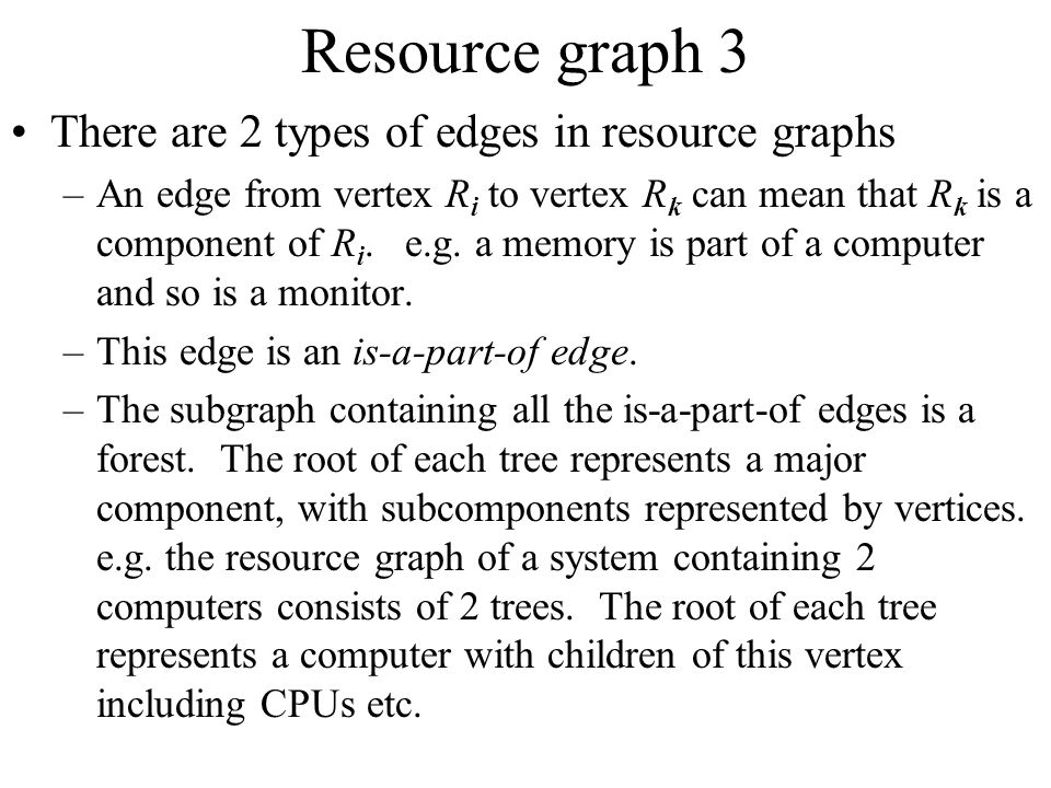 Resource graph 3 There are 2 types of edges in resource graphs