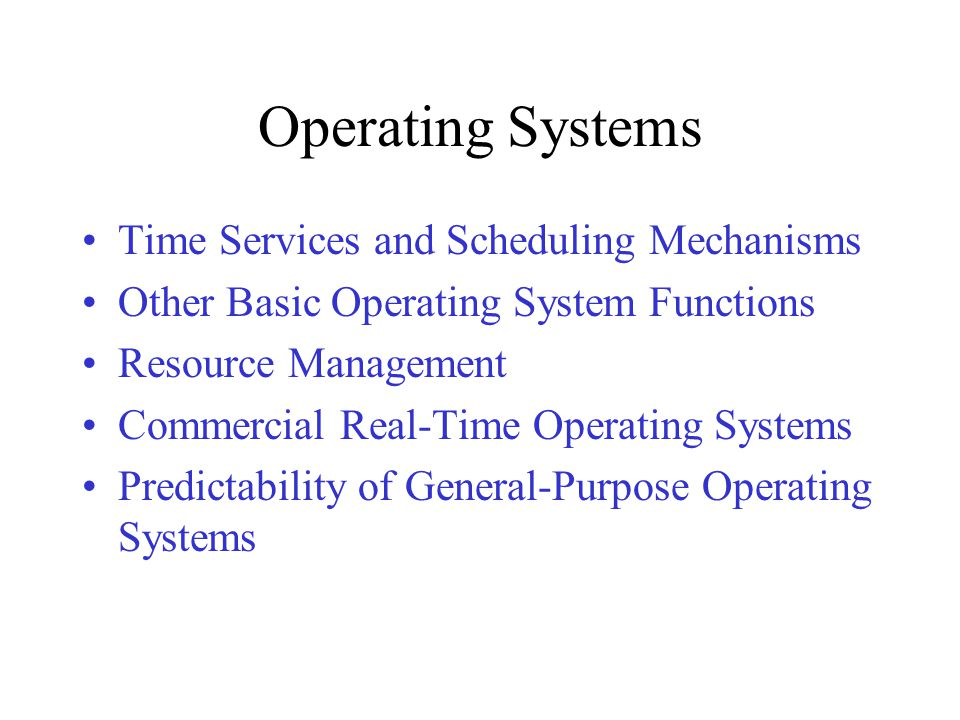 Operating Systems Time Services and Scheduling Mechanisms