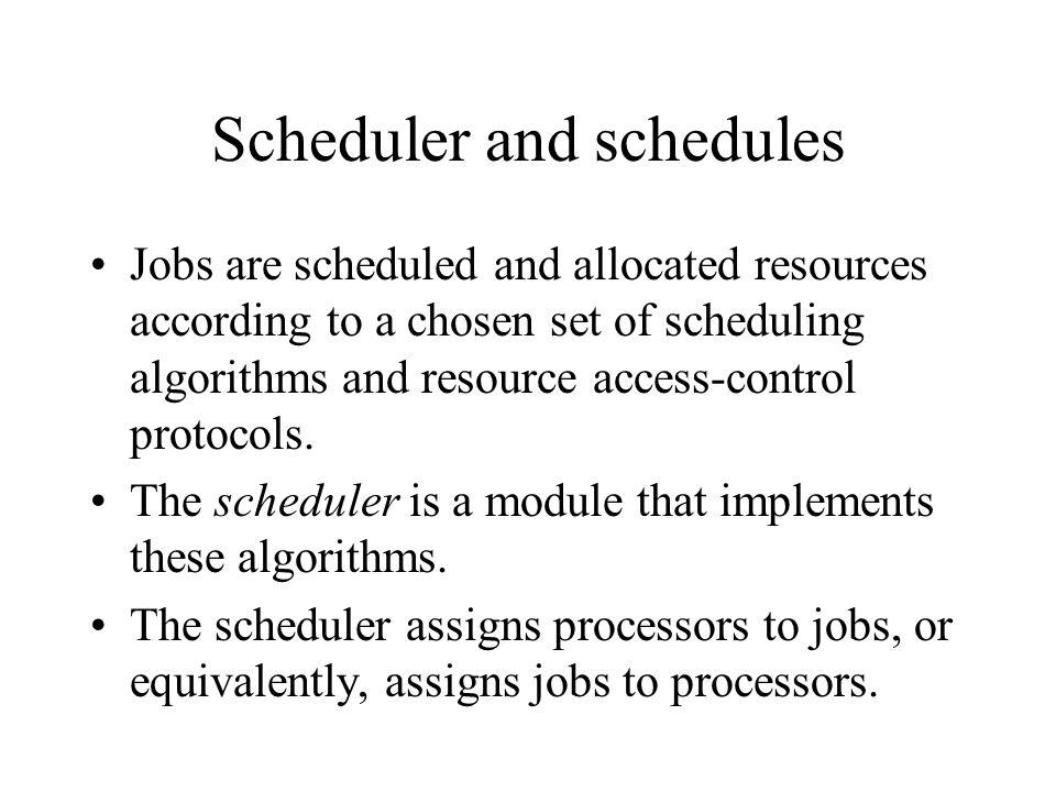 Scheduler and schedules