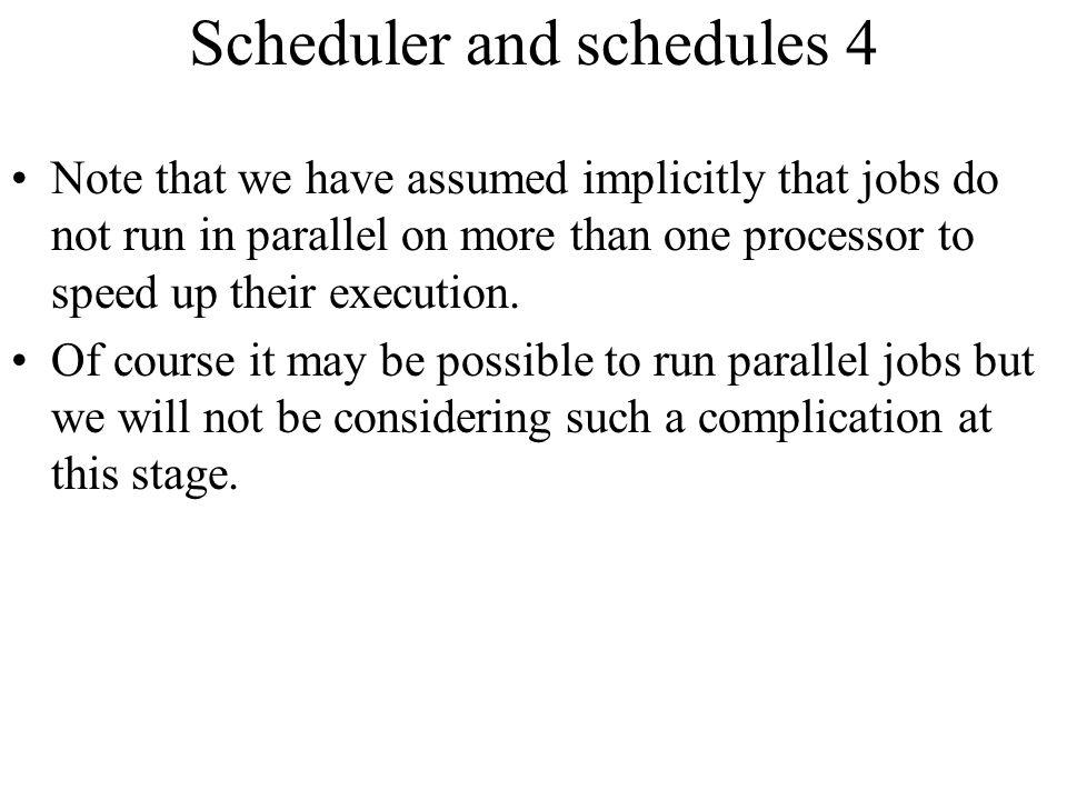 Scheduler and schedules 4