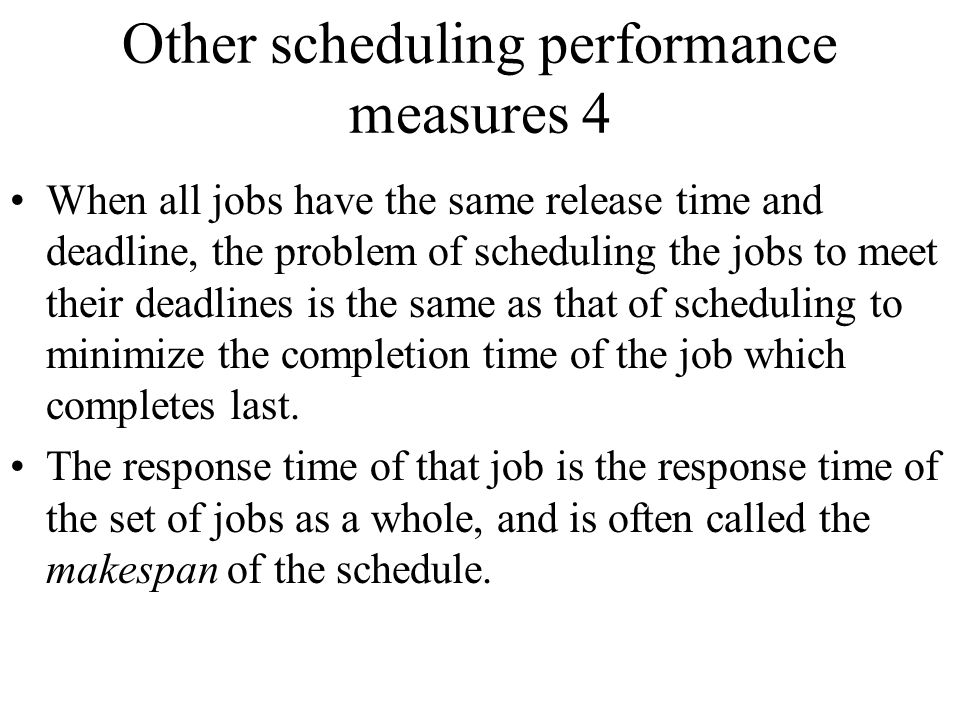 Other scheduling performance measures 4