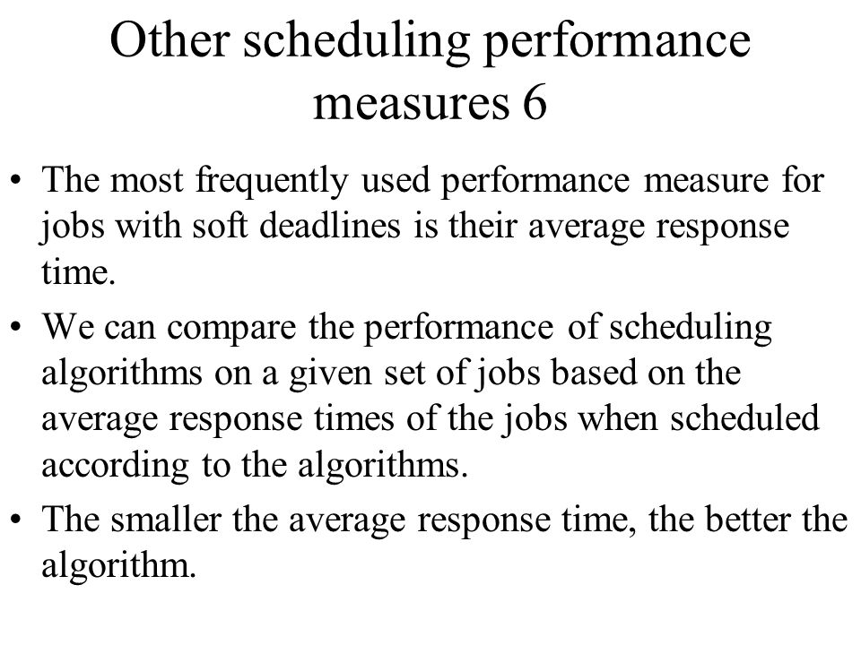Other scheduling performance measures 6