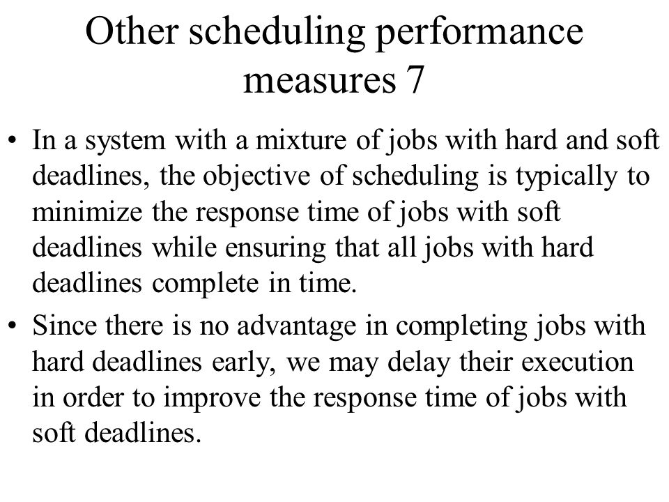 Other scheduling performance measures 7