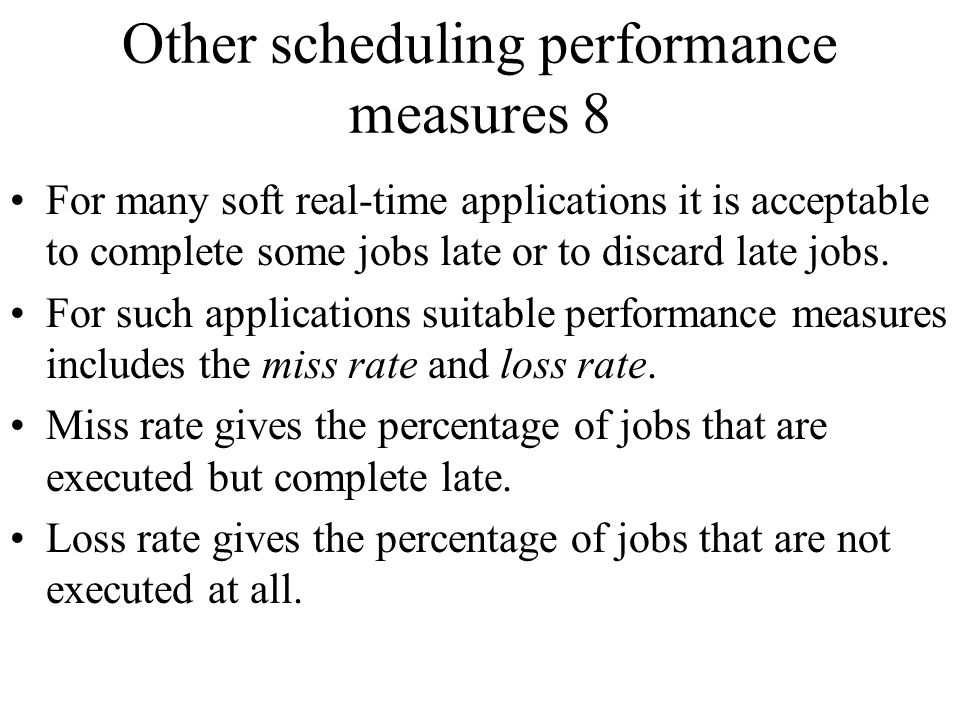 Other scheduling performance measures 8