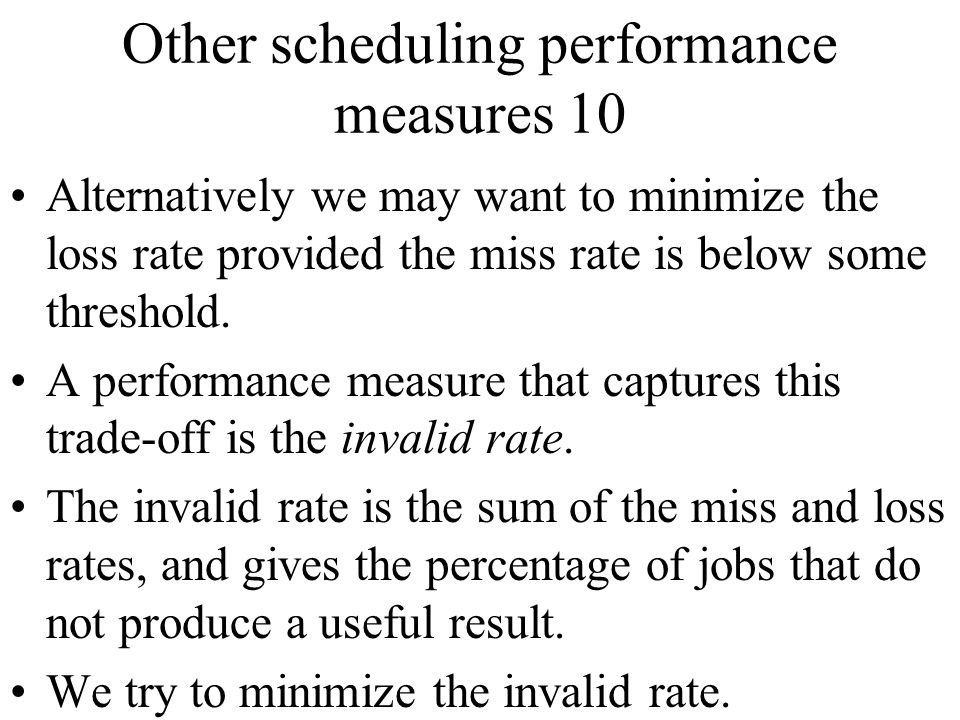 Other scheduling performance measures 10