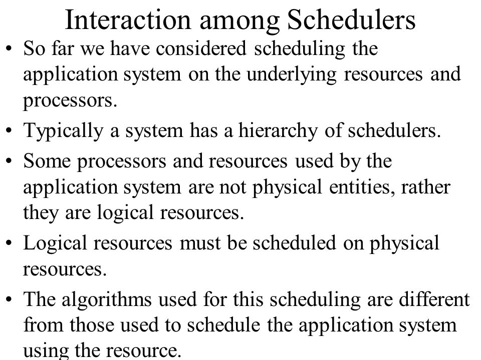 Interaction among Schedulers