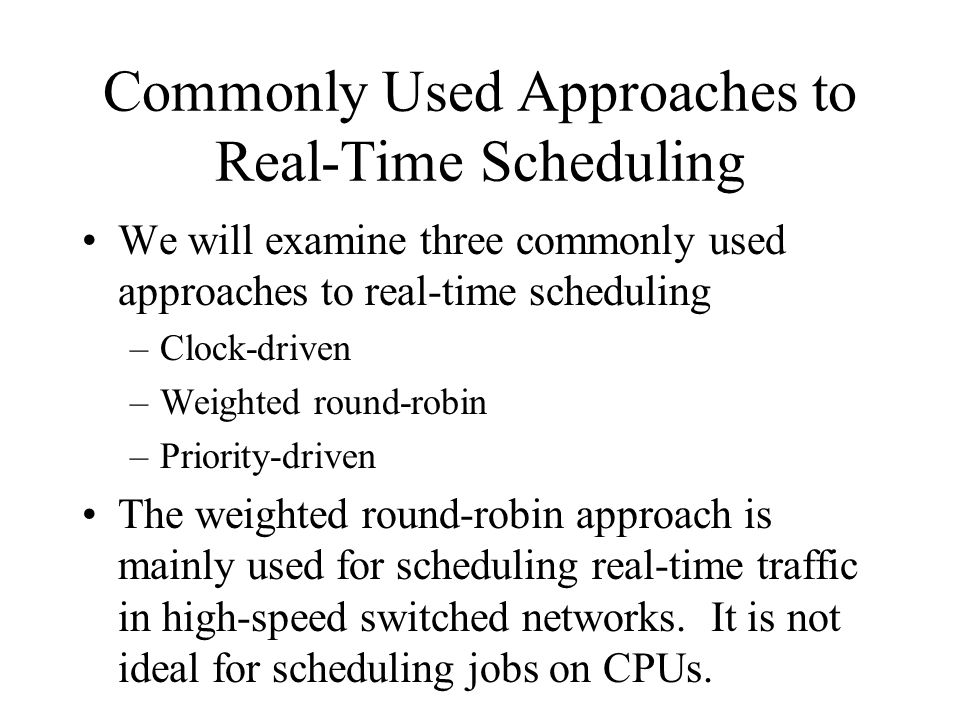 Commonly Used Approaches to Real-Time Scheduling