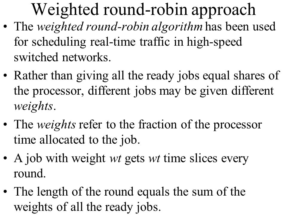 Weighted round-robin approach