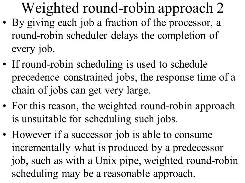 Weighted round-robin approach 2
