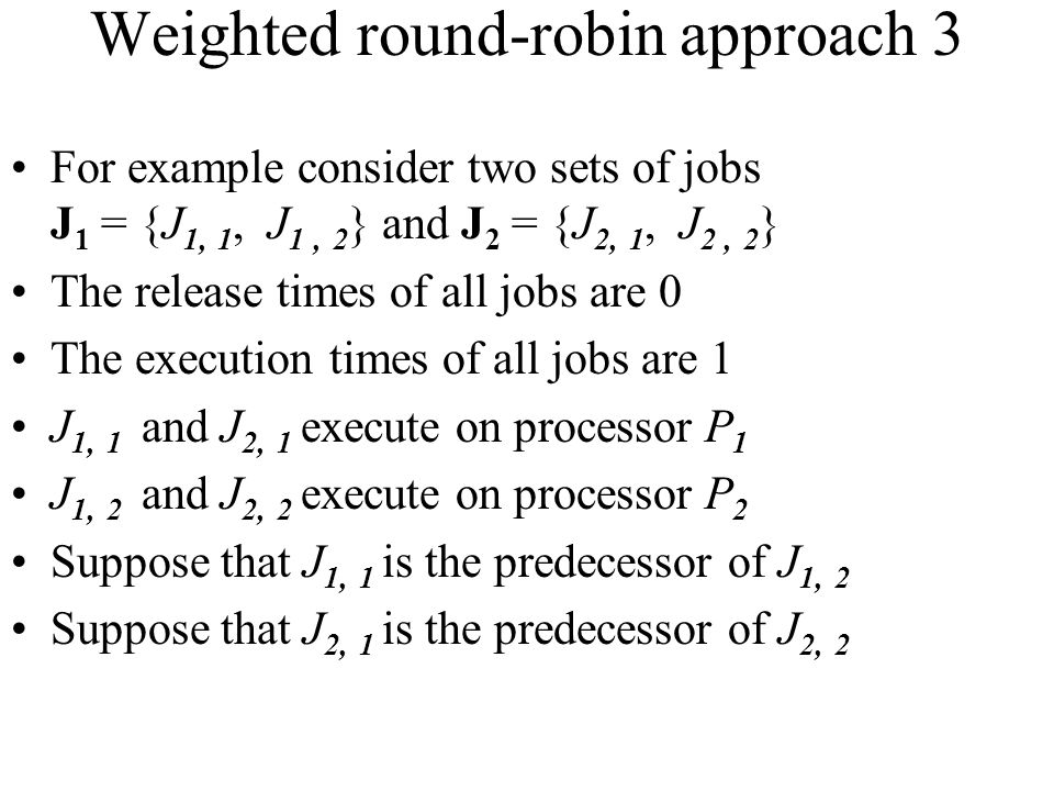 Weighted round-robin approach 3