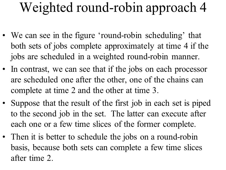 Weighted round-robin approach 4