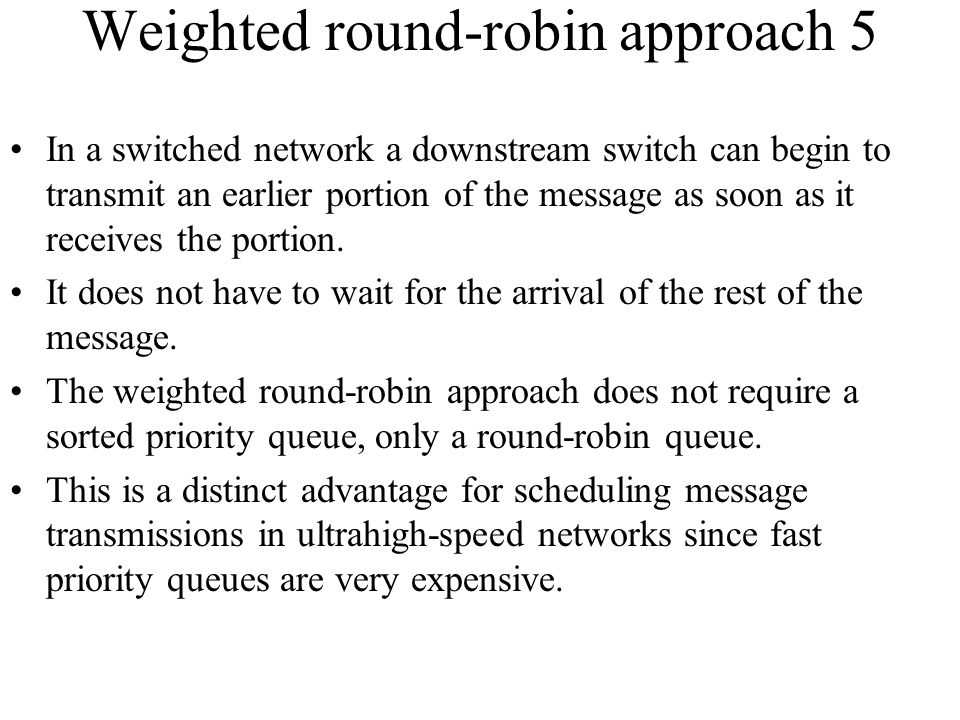 Weighted round-robin approach 5