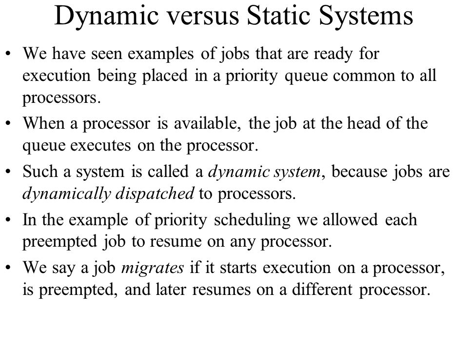 Dynamic versus Static Systems