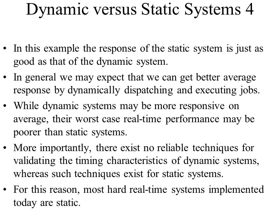 Dynamic versus Static Systems 4
