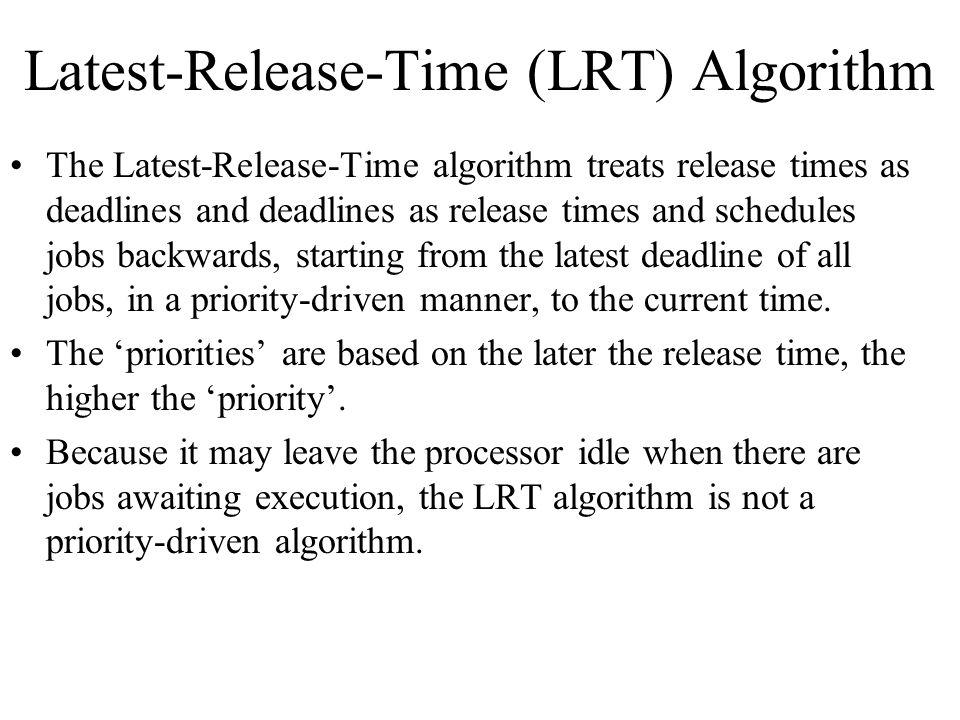 Latest-Release-Time (LRT) Algorithm