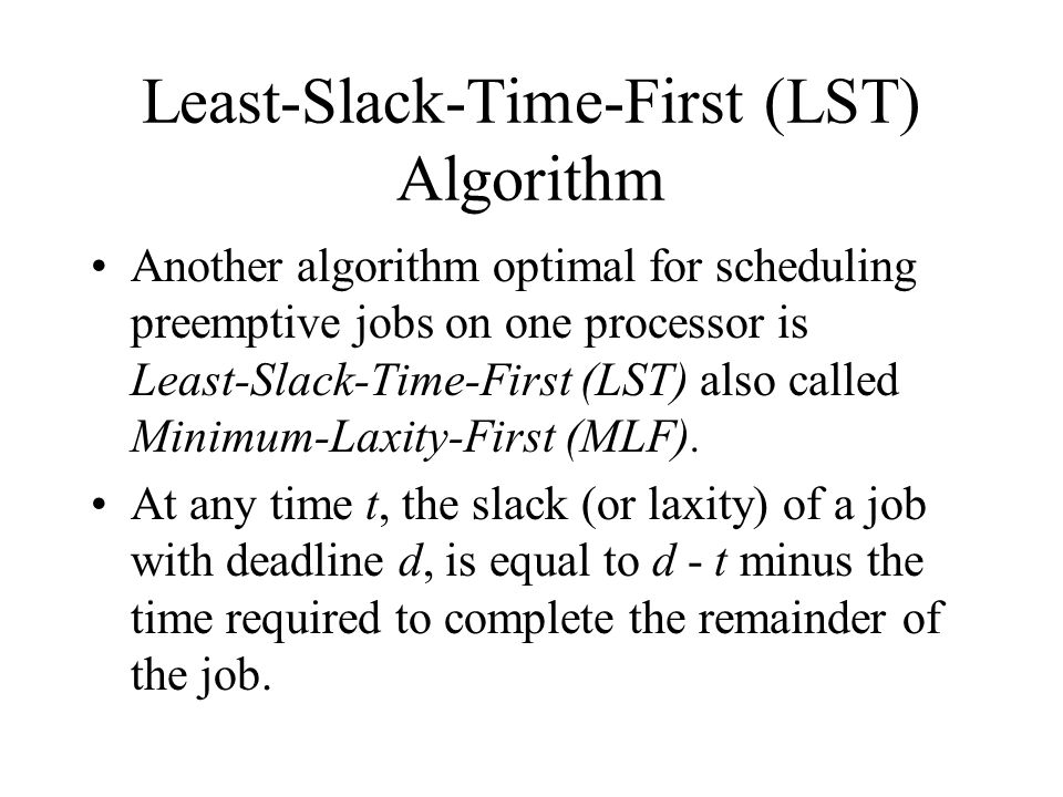 Least-Slack-Time-First (LST) Algorithm