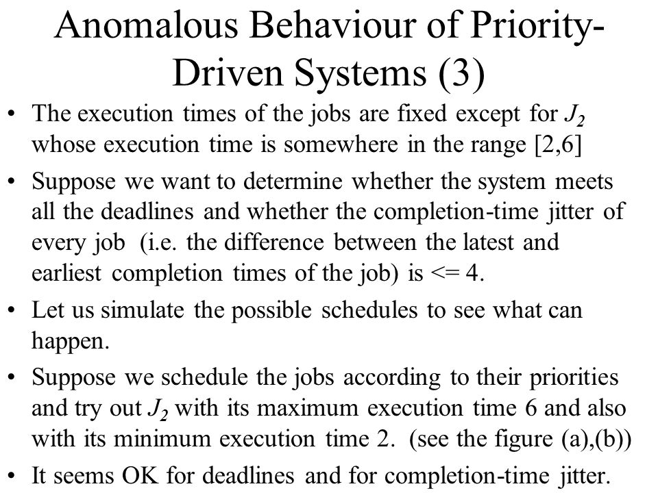 Anomalous Behaviour of Priority-Driven Systems (3)